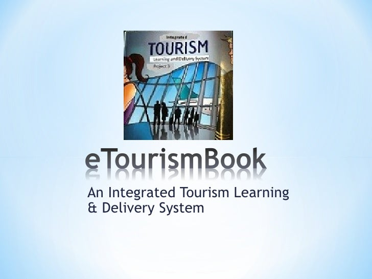 An Integrated Tourism Learning& Delivery System