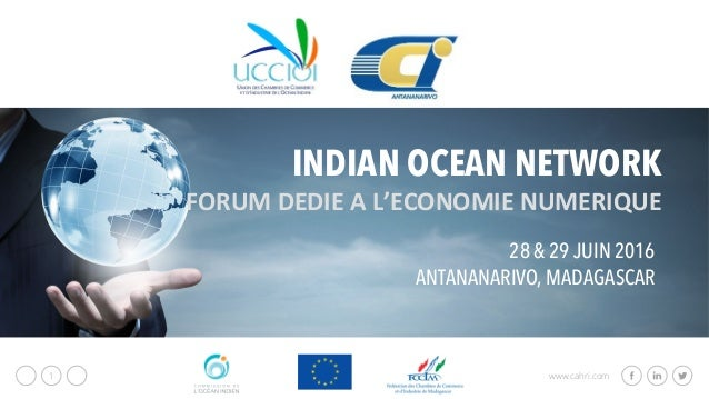 www.cahri.com1 INDIAN OCEAN NETWORK FORUMDEDIEAL'ECONOMIENUMERIQUE 28 & 29 JUIN 2016 ANTANANARIVO, MADAGASCAR