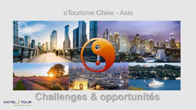 Challenges & opportunités eTourisme Chine - Asie