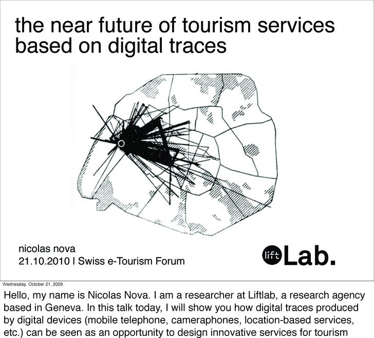 the near future of tourism services      based on digital traces            nicolas nova        21.10.2010 | Swiss e-Touri...