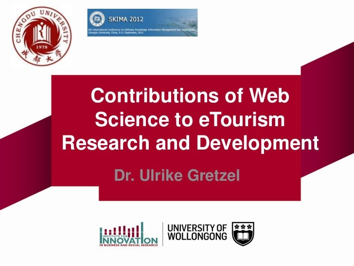 Contributions of Web   Science to eTourismResearch and Development    Dr. Ulrike Gretzel