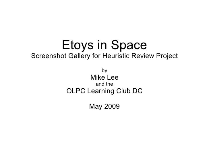 Etoys in Space Screenshot Gallery for Heuristic Review Project                        by                   Mike Lee       ...