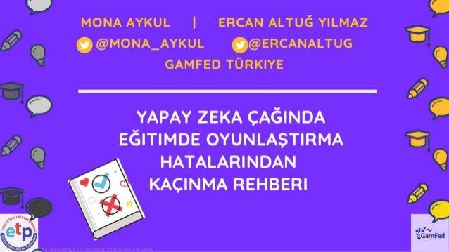 Yapay Zeka Çağında Eğitimde Oyunlaştırma 10 Hata Gamfed Türkiye Mona Aykul - Ercan Altuğ Yılmaz