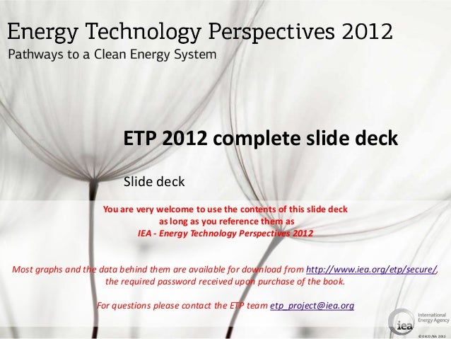 ETP 2012 complete slide deck                              Slide deck                         You are very welcome to use t...