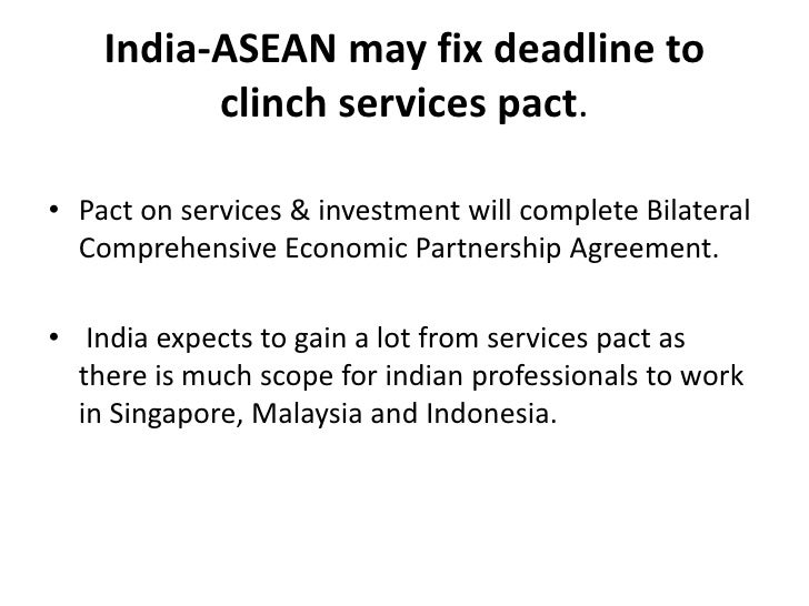 India-ASEAN may fix deadline to clinch services pact.<br />Pact on services & investment will complete Bilateral Comprehen...