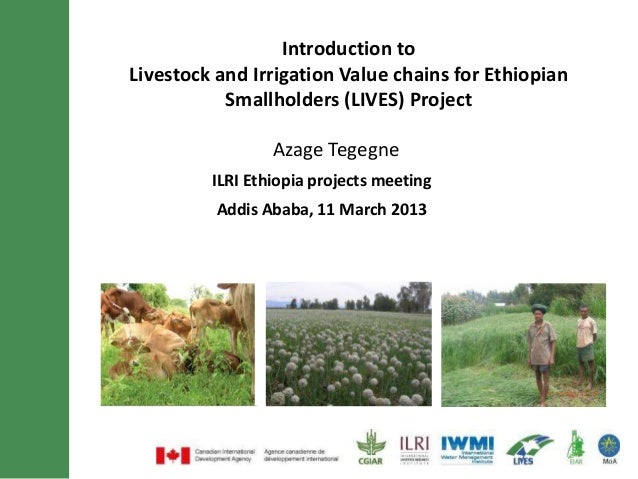 Introduction toLivestock and Irrigation Value chains for Ethiopian           Smallholders (LIVES) Project                 ...