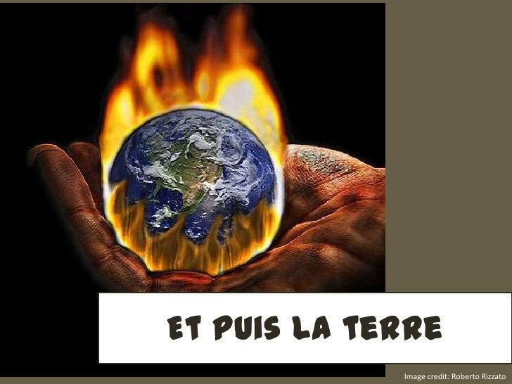 Et puis la terre<br />Image credit: Roberto Rizzato<br />