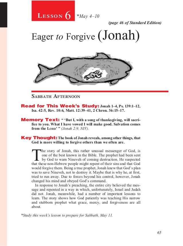 65(page 46 of Standard Edition)Le s s o n 6 *May 4–10Eager to Forgive (Jonah)Sabbath Afternoon				Read for This Week's Stu...
