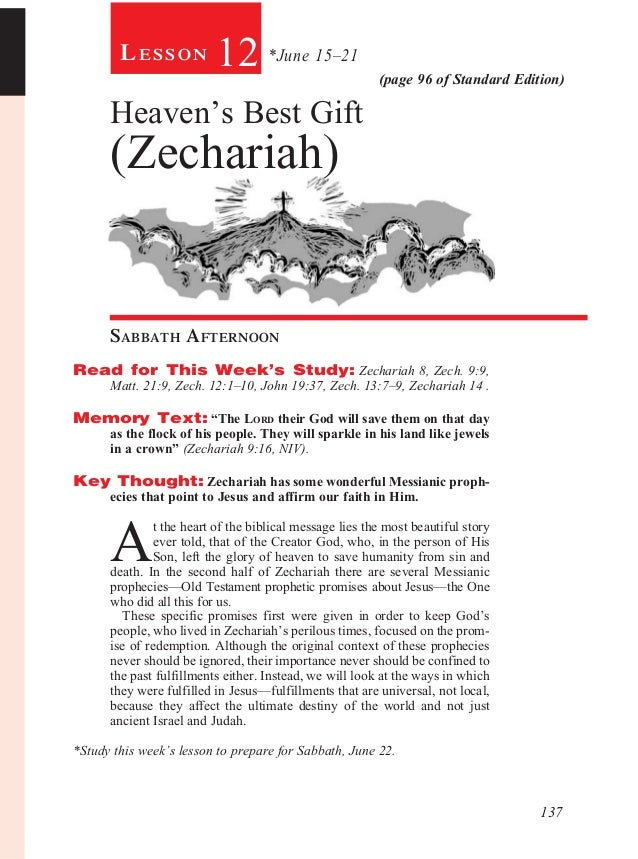 137(page 96 of Standard Edition)Le s s o n 12 *June 15–21Heaven's Best Gift(Zechariah)Sabbath AfternoonRead for This W...
