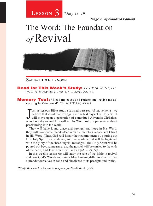 29 (page 22 of Standard Edition) Le s s o n 3 *July 13–19 The Word: The Foundation of Revival Sabbath Afternoon				 Read f...