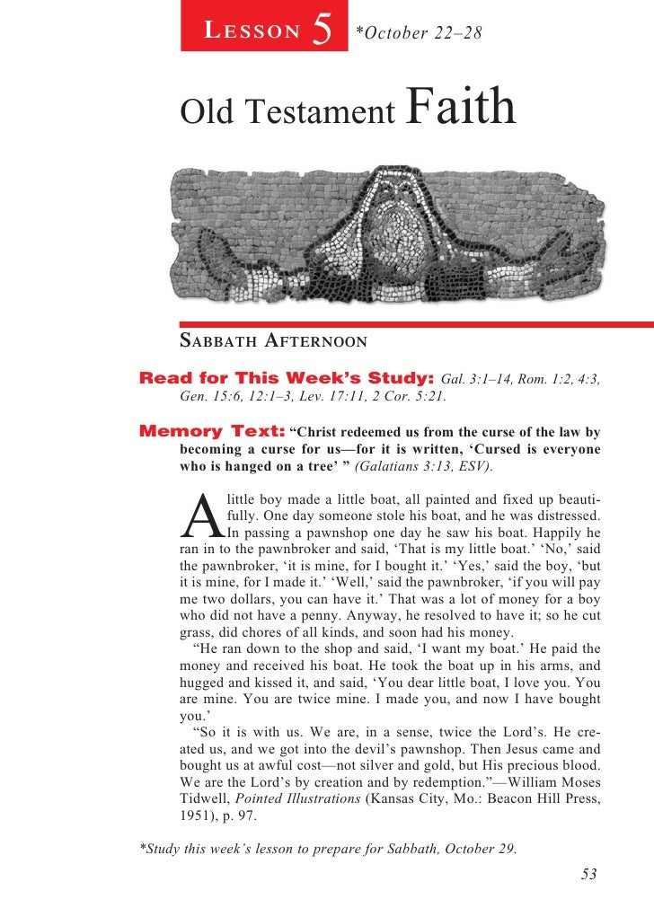 Lesson            5       *October 22–28      Old Testament Faith      sabbath afternoonRead for This Week's Study: Gal. 3...