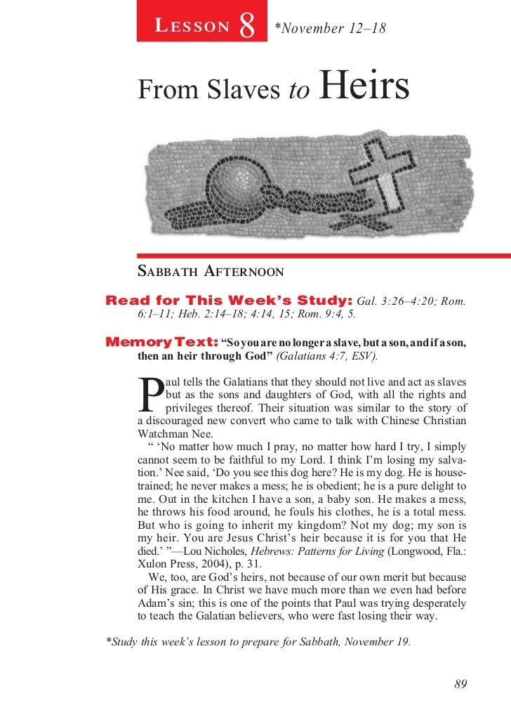Lesson             8       *November 12–18      From Slaves to Heirs      sabbath afternoonRead for This Week's Study: Gal...