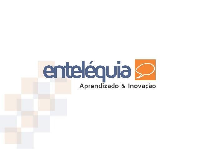 A Enteléquia é uma empresa que busca levar conhecimento específico necessário para a formação do profissional com o que há...