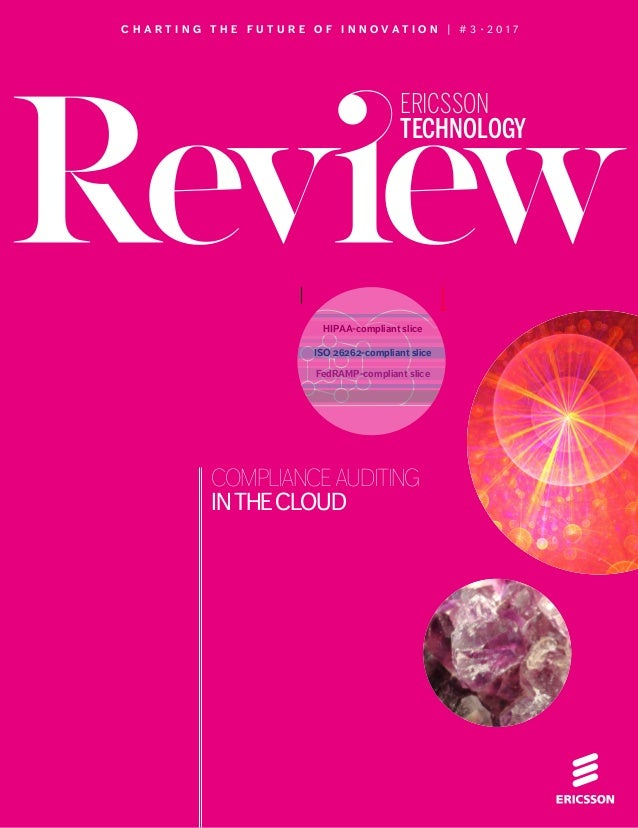 CLOUD AUDITING ✱ MARCH 22, 2017 ✱ ERICSSON TECHNOLOGY REVIEW 1 ERICSSON TECHNOLOGY Compliance evaluation tool Continuous r...