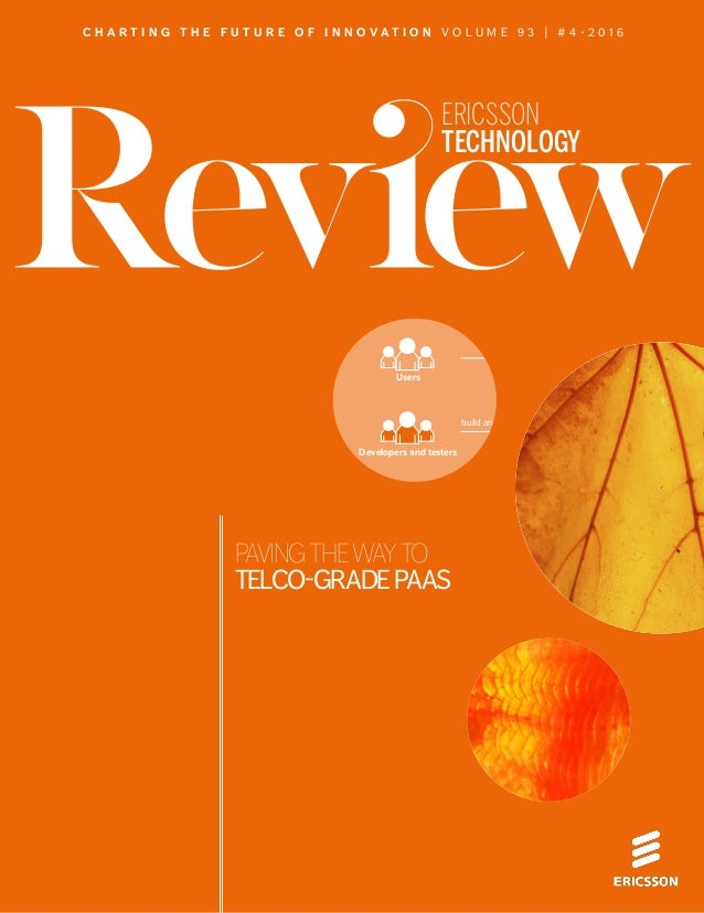 CLOSING THE GAPS ✱ MAY 25, 2016 ✱ ERICSSON TECHNOLOGY REVIEW 1 ERICSSON TECHNOLOGY software as a service ( platform as a s...
