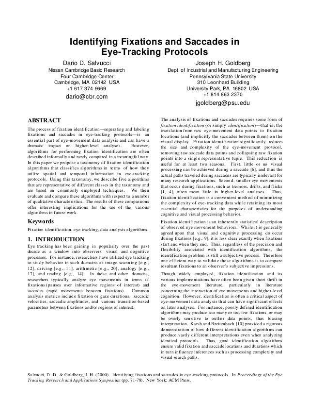 Identifying Fixations and Saccades in Eye-Tracking Protocols Dario D. Salvucci  Joseph H. Goldberg  Nissan Cambridge Basic...