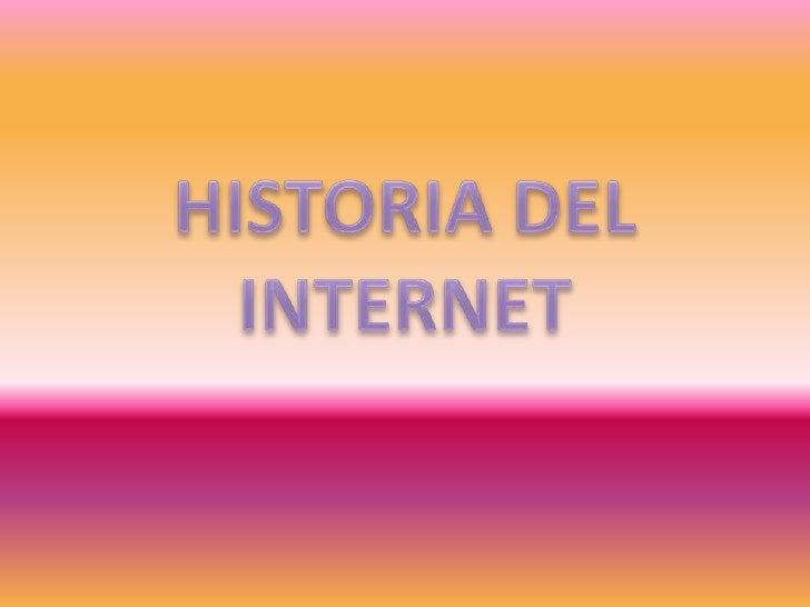 HISTORIA DEL INTERNET<br />