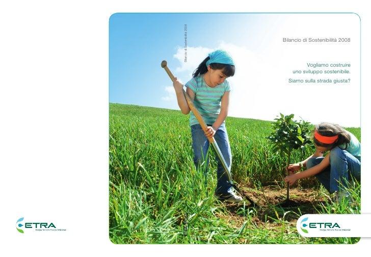 Bilancio di Sostenibilità 2008              Vogliamo costruire     uno sviluppo sostenibile.   Siamo sulla strada giusta?