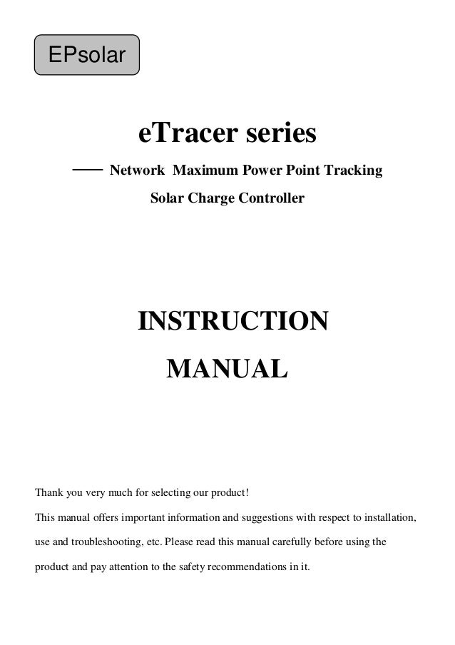 eTracer series —— Network Maximum Power Point Tracking Solar Charge Controller Thank you very much for selecting our produ...