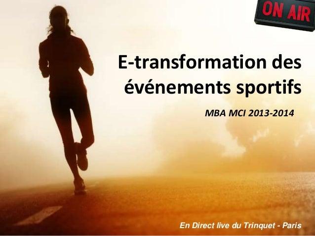 E-transformation des événements sportifs MBA MCI 2013-2014 En Direct live du Trinquet - Paris