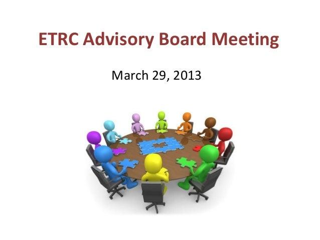 ETRC Advisory Board Meeting        March 29, 2013