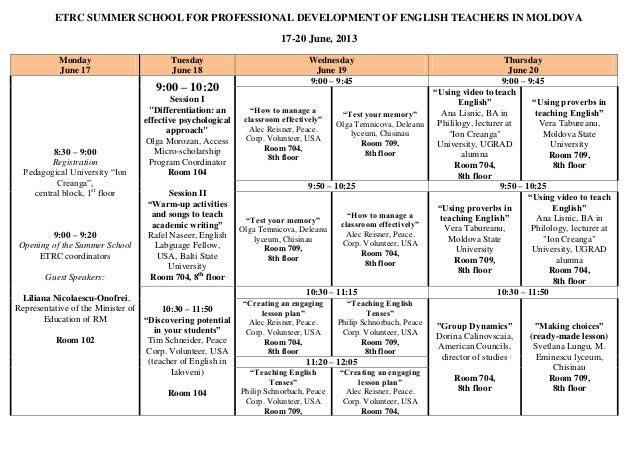 ETRC SUMMER SCHOOL FOR PROFESSIONAL DEVELOPMENT OF ENGLISH TEACHERS IN MOLDOVA17-20 June, 2013MondayJune 17TuesdayJune 18W...