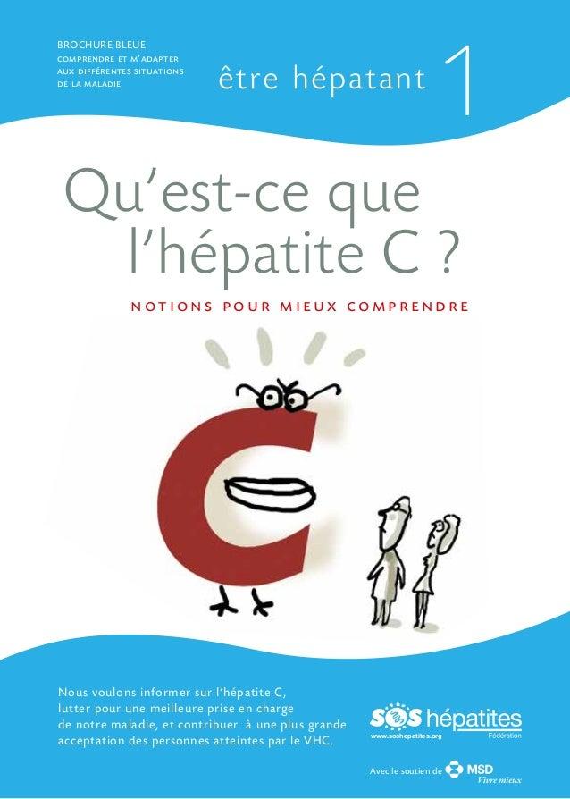 brochure bleue comprendre et m'adapter aux différentes situations de la maladie  être hépatant  1  Qu'est-ce que l'hépatit...