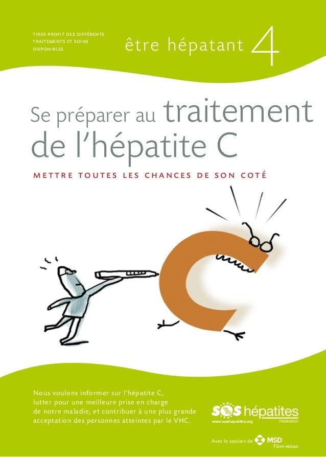 tirer profit des différents traitements et soins disponibles  être hépatant  4  traitement de l'hépatite C  Se préparer au...
