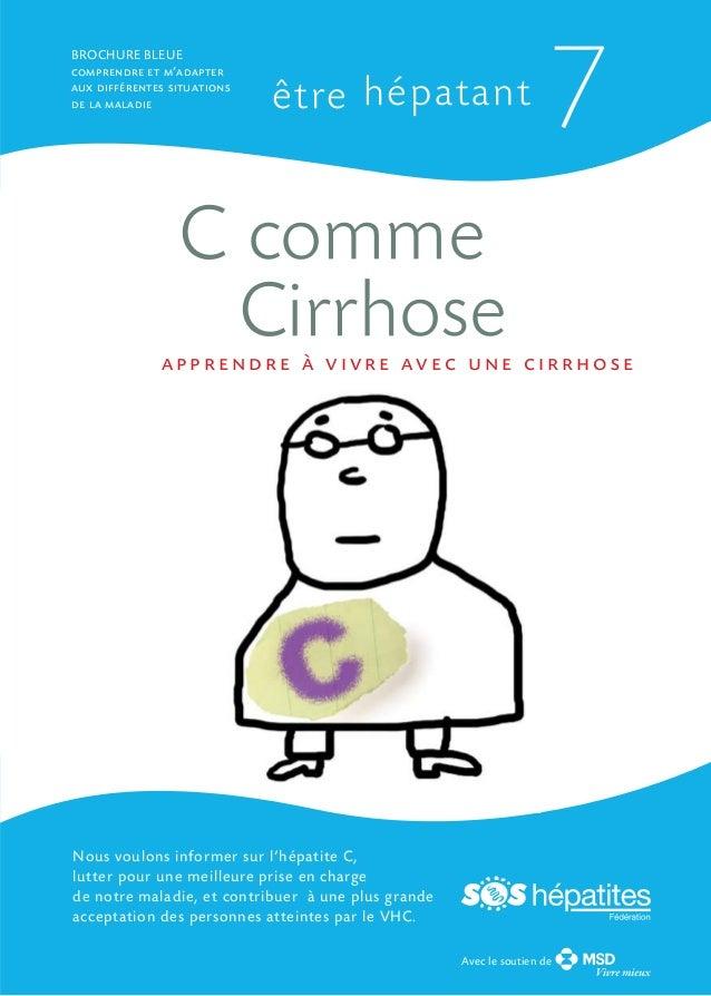 BROCHURE BLEUE comprendre et m'adapter aux différentes situations de la maladie  être hépatant  7  C comme Cirrhose  appre...
