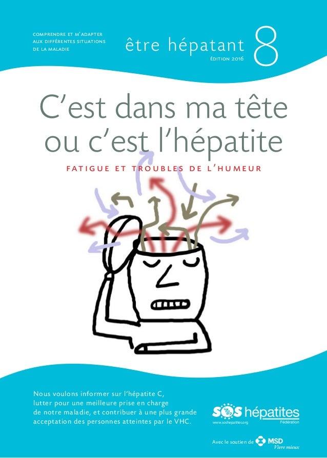 être hépatant comprendre et m'adapter aux différentes situations de la maladie Nous voulons informer sur l'hépatite C, lut...