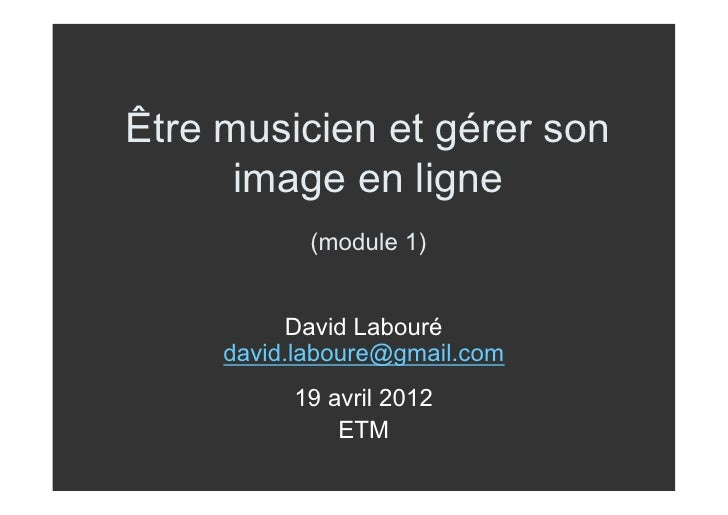 Etre musicien et gérer son image en ligne - module 1 Slide 2