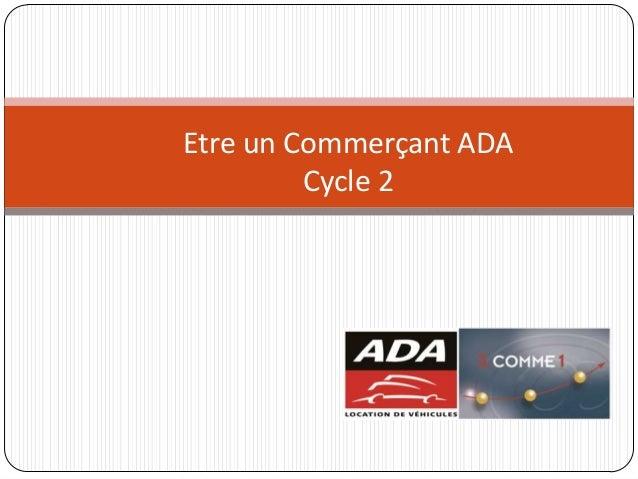 Etre un Commerçant ADA Cycle 2