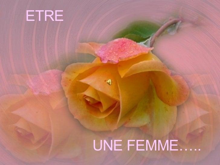 ETRE UNE FEMME…..