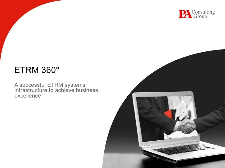 ETRM 360 ° A successful ETRM systems infrastructure to achieve business excellence