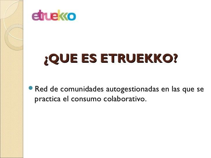 Etruekko. tu red de intercambio Slide 2