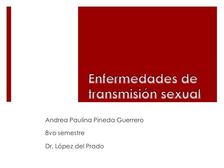 Andrea Paulina Pineda Guerrero8vo semestreDr. López del Prado