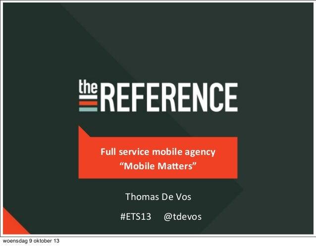 """Full  service  mobile  agency """"Mobile  Ma4ers"""" #ETS13          @tdevos Thomas  De  Vos woensdag 9 ok..."""