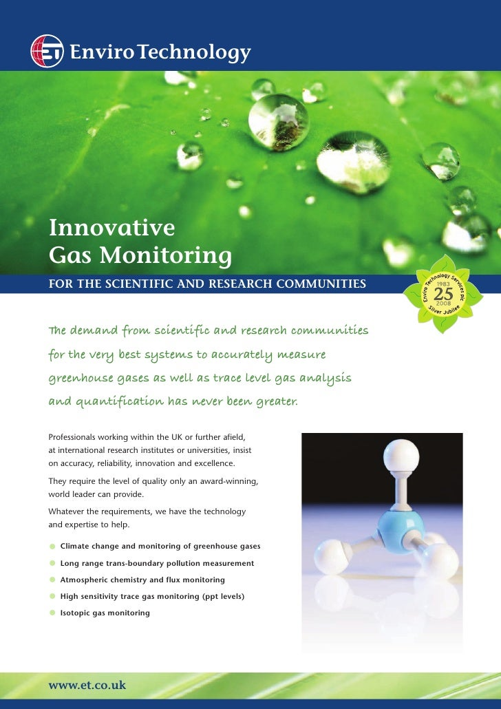 EnviroTechnology     Innovative Gas Monitoring FOR THE SCIENTIFIC AND RESEARCH COMMUNITIES   T demand from scientific and ...