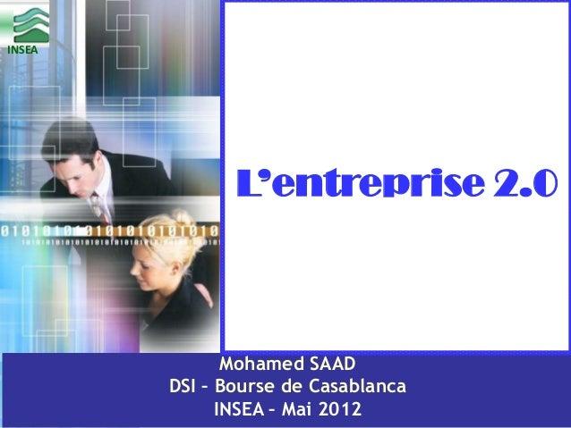 INSEA  L'entreprise 2.0  Mohamed SAAD DSI – Bourse de Casablanca INSEA – Mai 2012  1
