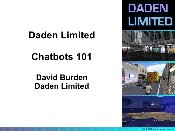 Daden Limited  Chatbots 101   David Burden  Daden Limited                      © 2010 www.daden.co.uk