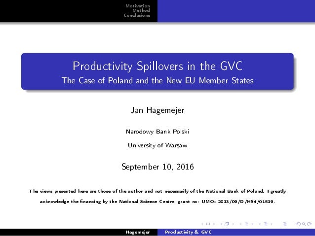 Motivation Method Conclusions Productivity Spillovers in the GVC The Case of Poland and the New EU Member States Jan Hagem...