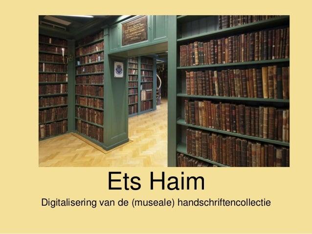 Ets Haim Digitalisering van de (museale) handschriftencollectie