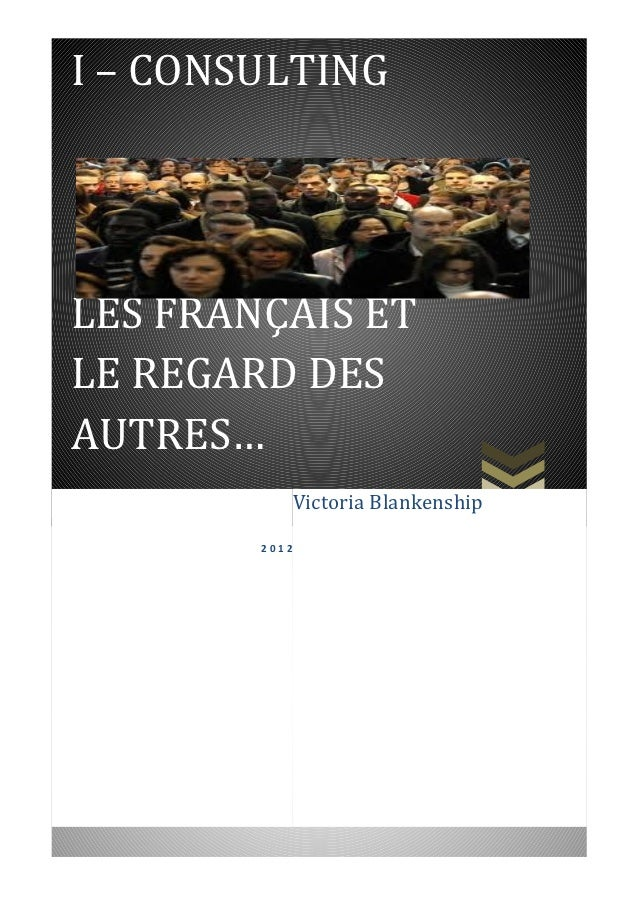 I – CONSULTINGLES FRANÇAIS ETLE REGARD DESAUTRES…           Victoria Blankenship        2012