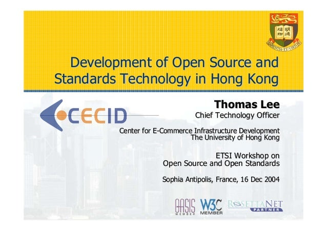 Development of Open Source andStandards Technology in Hong Kong                                     Thomas Lee            ...