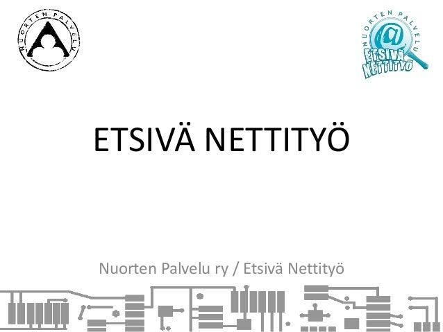 ETSIVÄ NETTITYÖ Nuorten Palvelu ry / Etsivä Nettityö