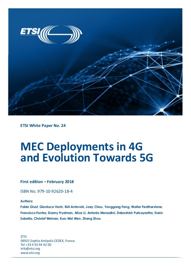 ETSI White Paper No. 24 MEC Deployments in 4G and Evolution Towards 5G First edition – February 2018 ISBN No. 979-10-92620...