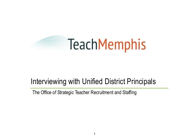 Interviewing with Unified District PrincipalsThe Office of Strategic Teacher Recruitment and Staffing                     ...