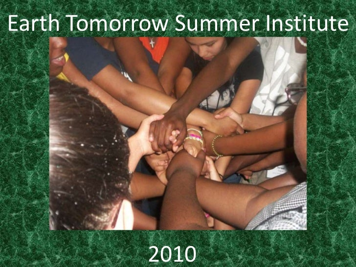 Earth Tomorrow Summer Institute <br />2010<br />