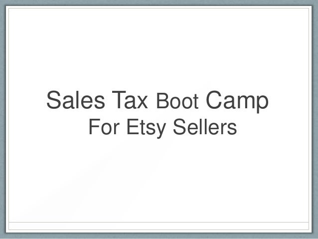 Sales Tax Boot Camp For Etsy Sellers