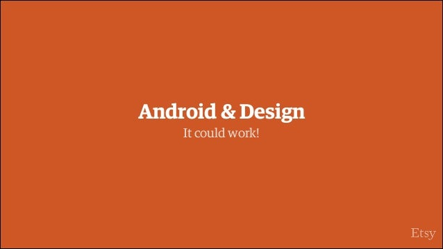 Android & Design It could work!